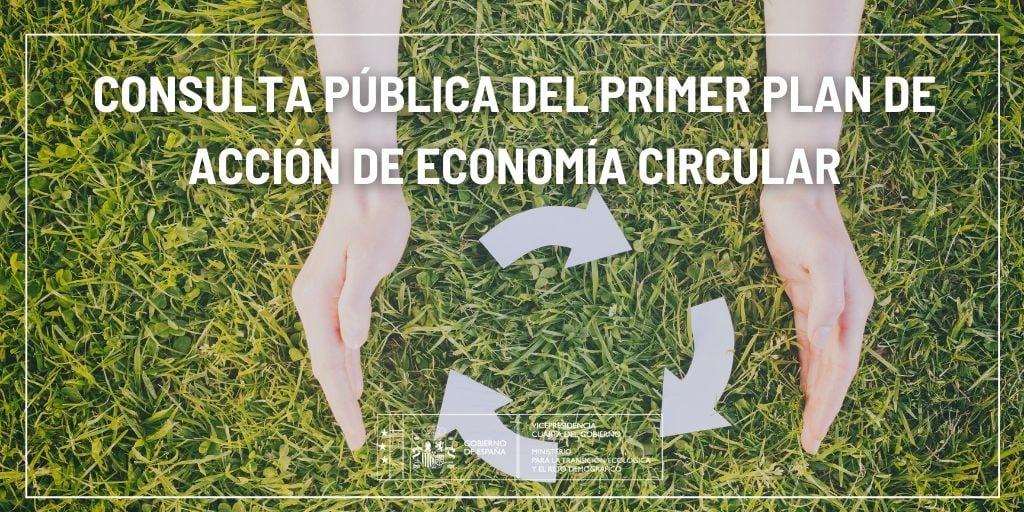 Consulta pública del primer Plan de Acción de Economía Circular 2021-2023